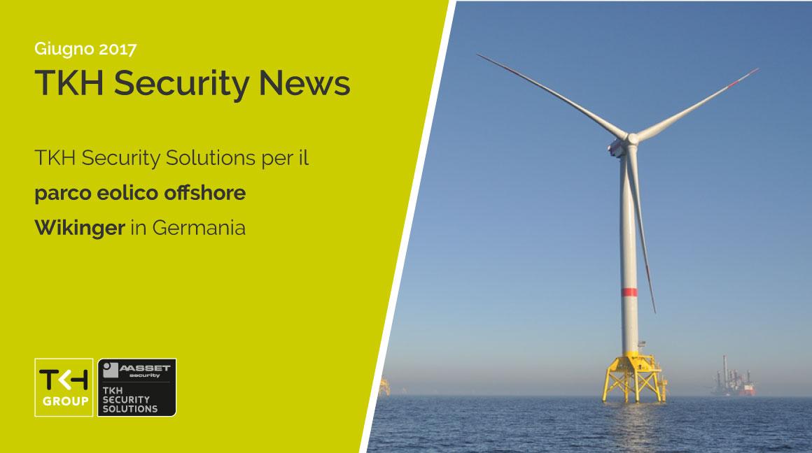 Soluzione integrata e personalizzata da TKH Security Solutions per il parco eolico offshore Wikinger in Germania